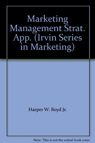 9780256084009: Marketing Management: A Strategic Approach (Irvin Series in Marketing)