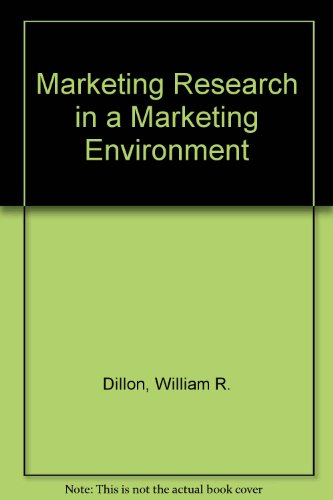 Marketing Research in a Marketing Environment: William R.Dillon, Thomas