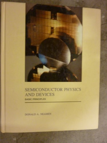 Semiconductor Physics and Devices - Basic Principles: Neamen, Donald A.