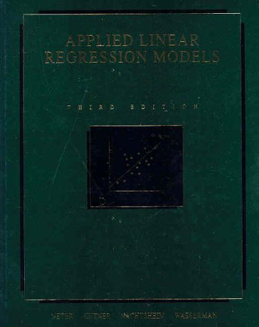 Applied Linear Regression Models: Neter, John, Kutner,