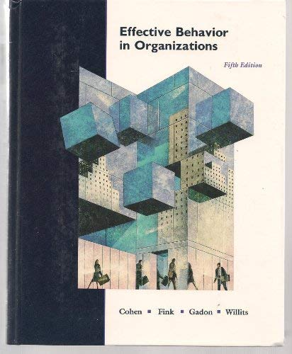 Effective Behavior in Organizations: Cases, Concepts, and: Allan R. Cohen