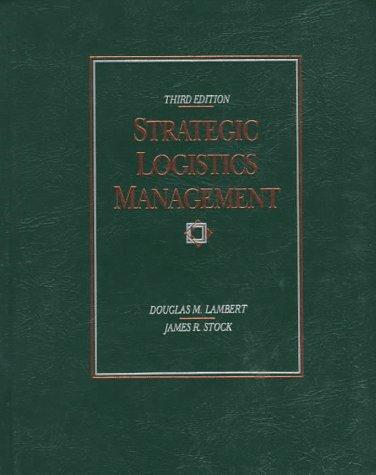 Strategic Logistics Management (Irwin Series in Marketing): Douglas M. Lambert,