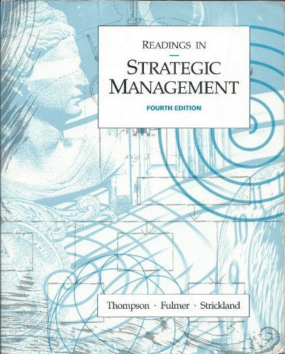 Readings in Strategic Management (9780256097207) by Thompson, Arthur A.; Fumer, William E.; Strickland, A.J.