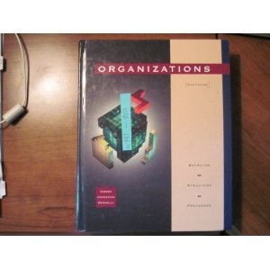 9780256098785: Organizations: Behavior, Structure, Processes