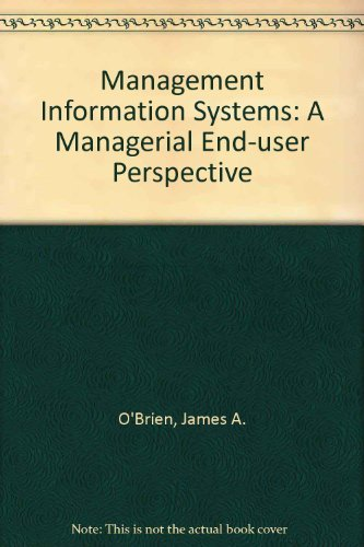 9780256103465: Management Information Systems: A Managerial End User Perspective
