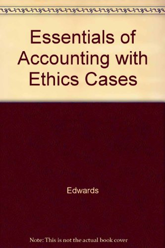 Essentials of Accounting With Ethics Cases: Edwards, James Don,