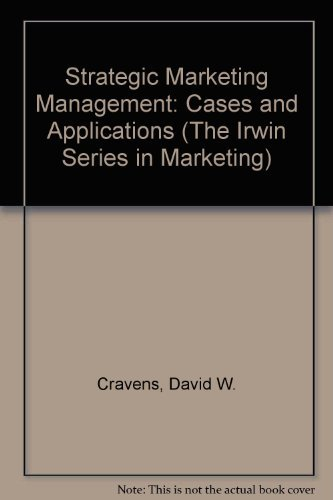 9780256105315: Strategic Marketing Management: Cases and Applications (The Irwin Series in Marketing)