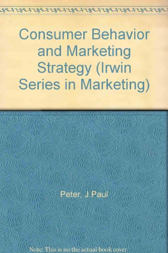 9780256105674: Consumer Behavior and Marketing Strategy (Irwin Series in Marketing)