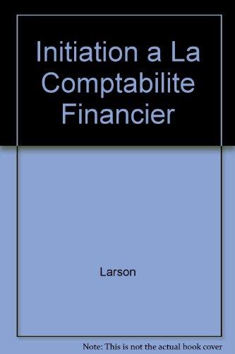 Initiation a LA Comptabilite Financier: Kermit D. Larson