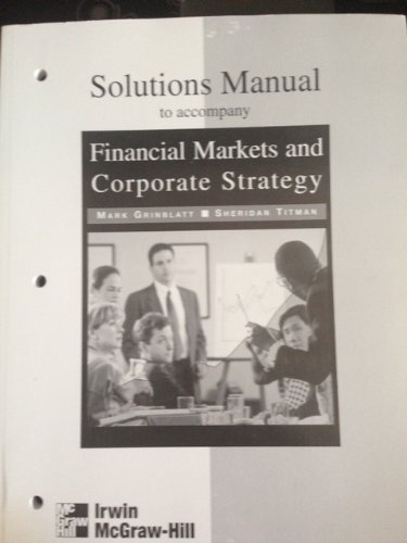 9780256107630: Solutions Manual to accompany Financial Markets & Corporate Strategy