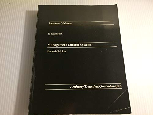 Instructor's manual to accompany Management control systems: Robert Newton Anthony