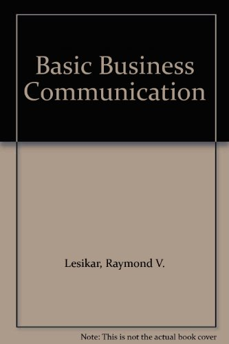 Basic Business Communication: Raymond V. Lesikar,