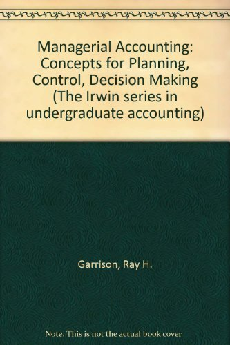 9780256110104: Managerial Accounting: Concepts for Planning, Control, Decision Making (The Irwin series in undergraduate accounting)