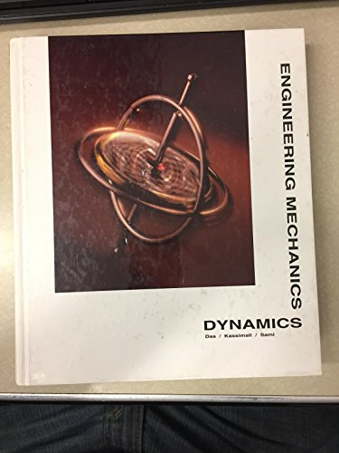 Engineering Mechanics: Dynamics: Das, Braja M.,