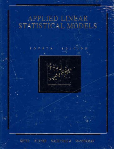 Applied Linear Statistical Models: John Neter, Michael
