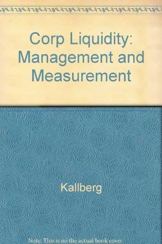 Corporate Liquidity : Management and Measurement: Kenneth L. Parkinson;