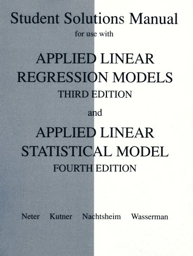 9780256119879: Student Solutions Manual for Use With Applied Linear Regression Models (3rd) and Applied Linear Statistical Model (4th)