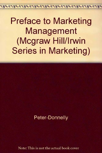 9780256122510: A Preface to Marketing Management (Mcgraw Hill/Irwin Series in Marketing)