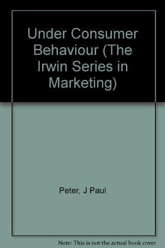 Understanding Consumer Behavior (The Irwin Series in: J. Paul Peter,