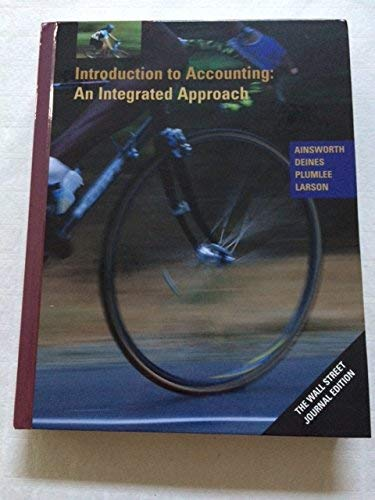 Introduction to Accounting: An Integrated Approach: Dan Deines; R.