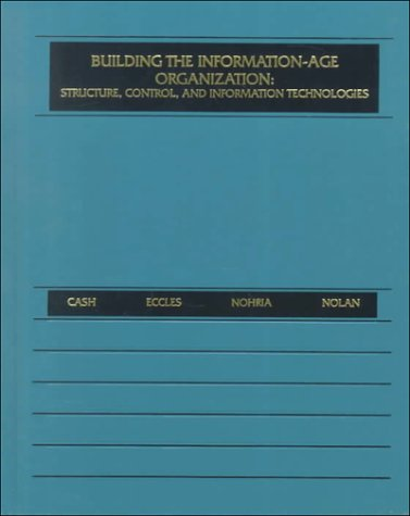 9780256124583: Building the Information-Age Organization: Structure, Control, and Information Technologies