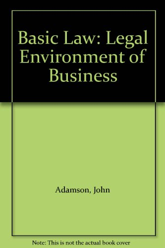 9780256125542: Basic Law: Legal Environment of Business