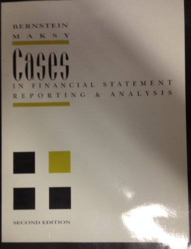 Cases in Financial Statement Reporting and Analysis: Leopold A. Bernstein,