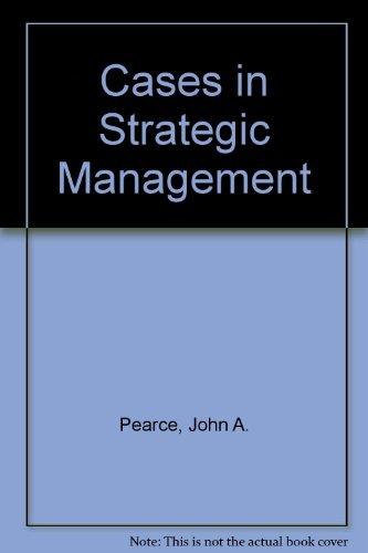 Cases in Strategic Management: Robinson, Richard B.,
