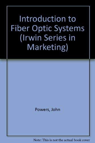 9780256129960: Intro to Fiber Optic Sys An (Irwin Series in Marketing)