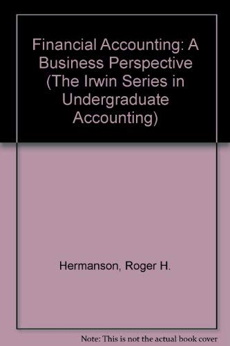 9780256132816: Financial Accounting: A Business Perspective (The Irwin Series in Undergraduate Accounting)