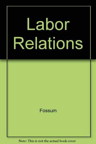 9780256136104: Labor Relations: Development, Structure, Process