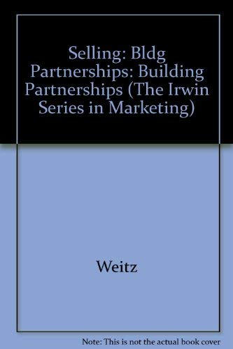 9780256136753: Selling: Bldg Partnerships: Building Partnerships (The Irwin Series in Marketing)