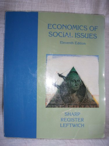 Economics of Social Issues 11th: Sharp, Ansel Miree; Leftwich, Richard H.; Register, Charles A.