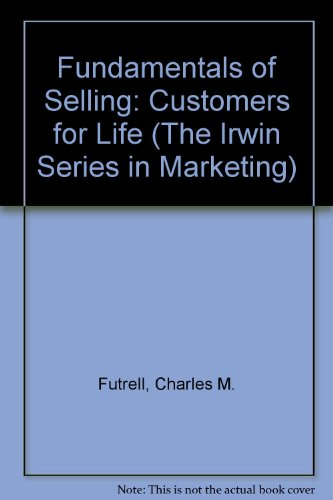 9780256138276: Fundamentals of Selling: Customers for Life (The Irwin Series in Marketing)