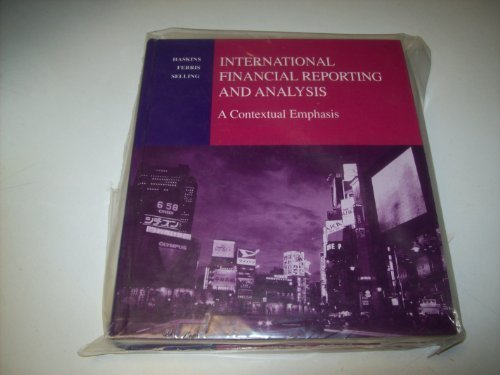 International Financial Reporting and Analysis: A Contextual Emphasis: Haskins, Mark E., Ferris, ...