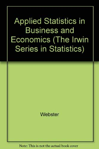 9780256140224: Applied Statistics in Business and Economics (The Irwin Series in Statistics)