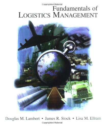 Fundamentals of Logistics Management (Irwin/McGraw-Hill Series in: Stock, James R,