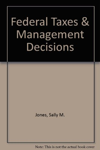 Federal Taxes & Management Decisions (Irwin Series: Jones, Sally M.