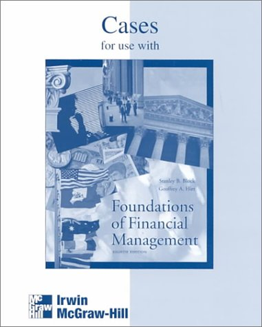Cases for Use With Foundations of Financial: Stanley B. Block,