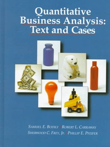 9780256147131: Quantitative Business Analysis: Text and Cases