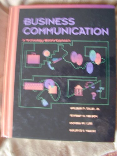 9780256148565: Business Communication: A Technology-Based Approach