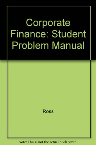 Student Problem Manual for Use with Corporate: Ross, Stephen A;
