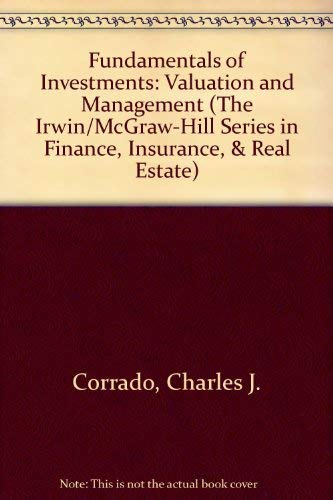 Fundamentals of Investments: Valuation and Management: Corrado, Charles J