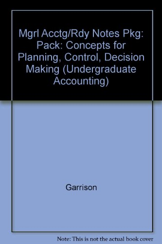 9780256154412: Managerial Accounting: Concepts for Planning, Control, Decision Making/Ready Notes to Accompany Managerial Accounting (Undergraduate Accounting)