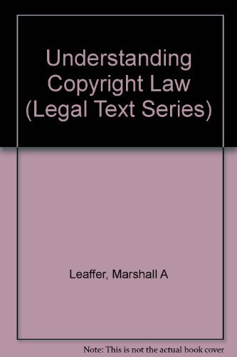 Understanding Copyright Law (Legal Text Series): Leaffer, Marshall A.