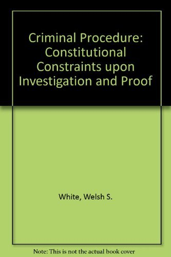 9780256164879: Criminal Procedure: Constitutional Constraints upon Investigation and Proof (Cases and materials series)