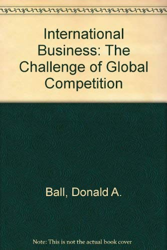 9780256166064: International Business: The Challenge of Competition