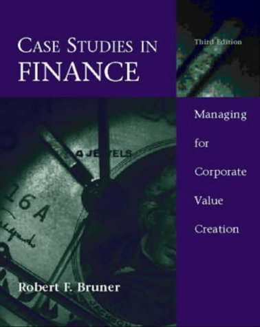 case studies in finance bruner Robert f bruner, case studies in finance: managing for corporate value creation, 5th edition, mcgraw-hill/irwin, 2006.