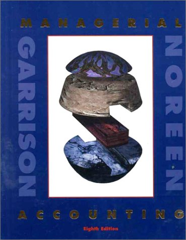 Managerial Accounting (The Irwin Series in Undergraduate: Ray H. Garrison,