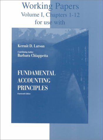 Working Papers for Use With Fundamental Accounting: Kermit D. Larson,